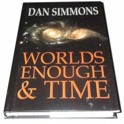Dan Simmons - Worlds Enough and Time