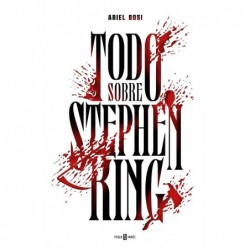 Todo Sobre Stephen King - Ariel Bosi